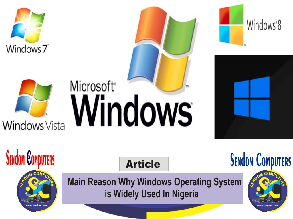 Main Reason Why Windows Operating System is Widely Used In Nigeria - Article