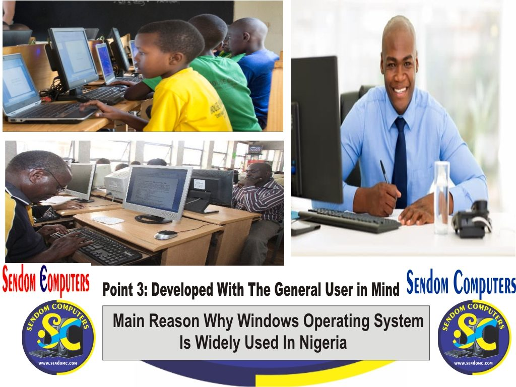 Main Reason Why Windows Operating System is Widely Used In Nigeria - Point 3